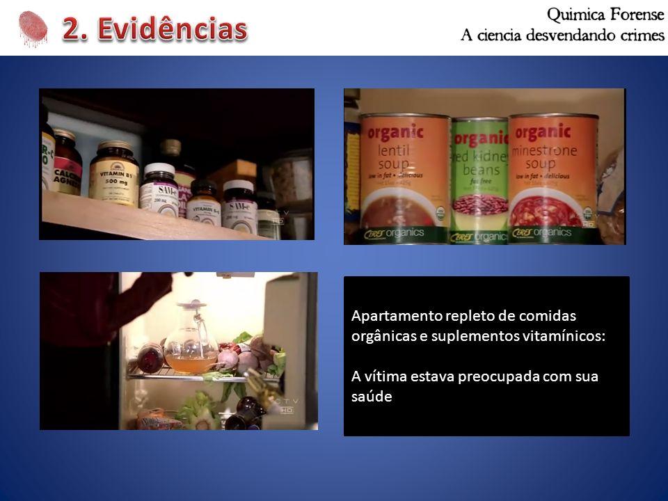 Apartamento repleto de comidas orgânicas e suplementos vitamínicos: A vítima estava preocupada com sua saúde