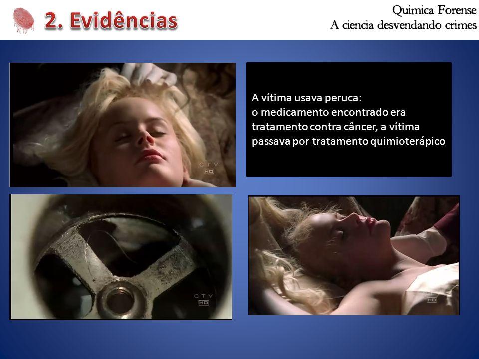 A vítima usava peruca: o medicamento encontrado era tratamento contra câncer, a vítima passava por tratamento quimioterápico