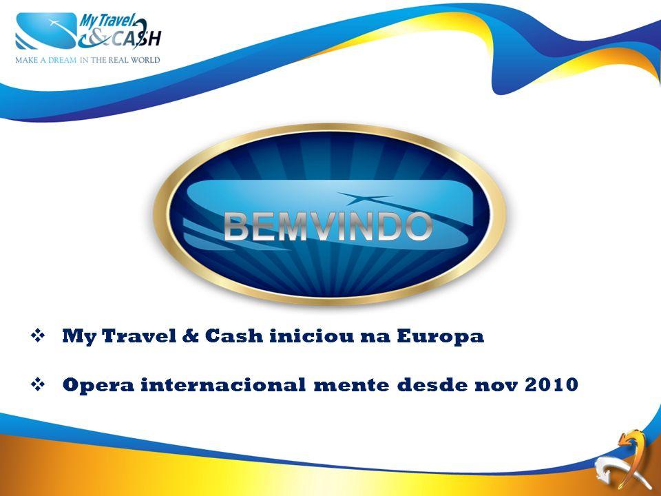 My Travel & Cash iniciou na Europa Opera internacional mente desde nov 2010