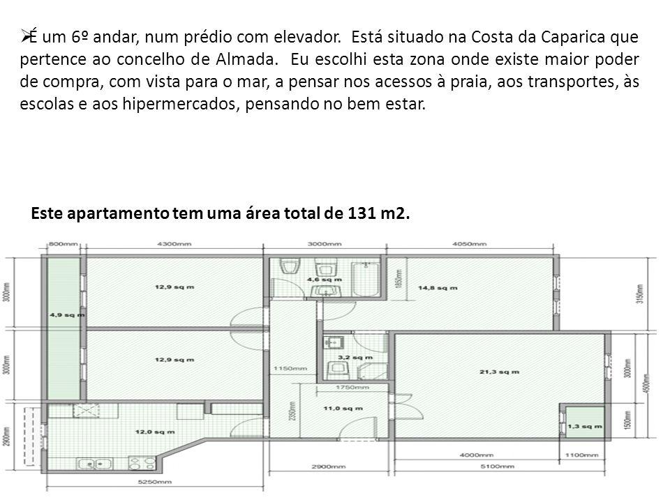 É um 6º andar, num prédio com elevador. Está situado na Costa da Caparica que pertence ao concelho de Almada. Eu escolhi esta zona onde existe maior p