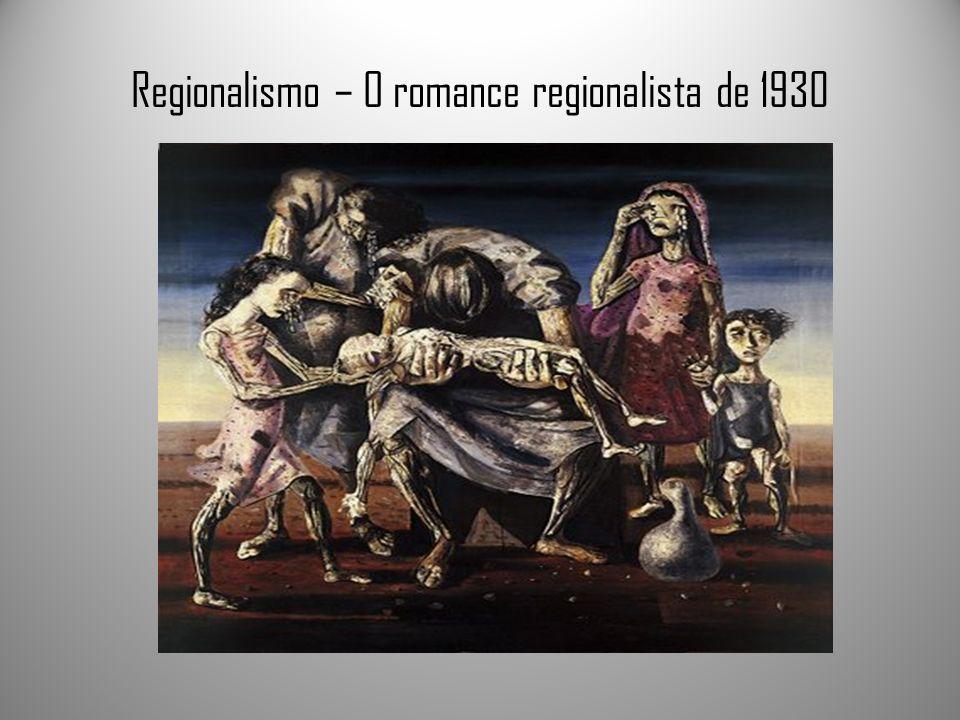 Regionalismo – O romance regionalista de 1930