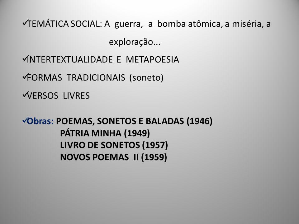 TEMÁTICA SOCIAL: A guerra, a bomba atômica, a miséria, a exploração...