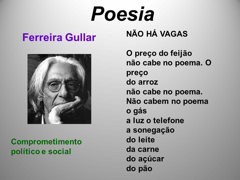 Poesia Ferreira Gullar NÃO HÁ VAGAS O preço do feijão não cabe no poema.