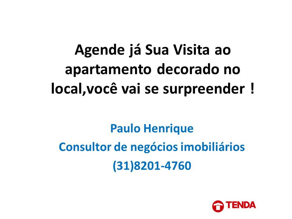 Agende já Sua Visita ao apartamento decorado no local,você vai se surpreender ! Paulo Henrique Consultor de negócios imobiliários (31)8201-4760