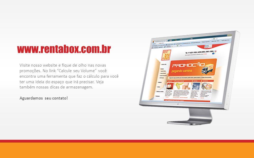 www.rentabox.com.br Visite nosso website e fique de olho nas novas promoções. No link Calcule seu Volume você encontra uma ferramenta que faz o cálcul
