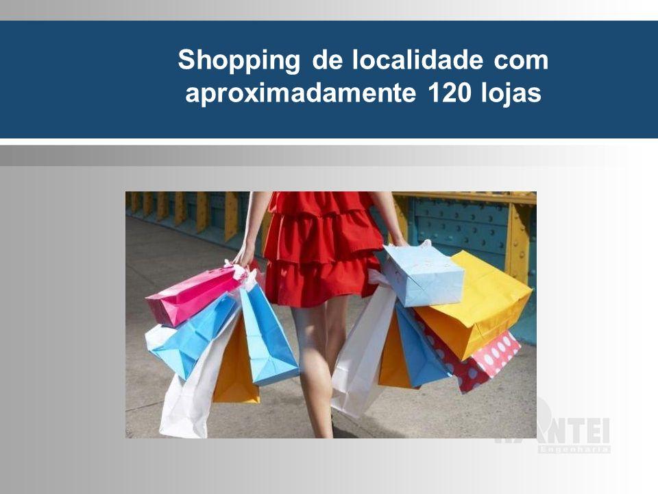 Shopping de localidade com aproximadamente 120 lojas