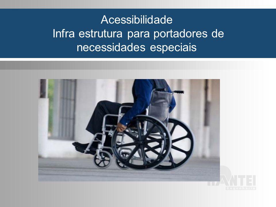 Acessibilidade Infra estrutura para portadores de necessidades especiais