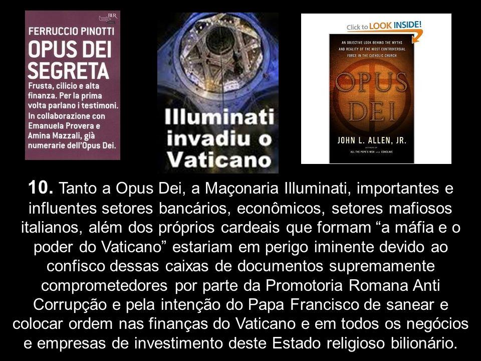 9. A Promotoria Romana Anti Corrupção fez apreensão significativa de centenas de caixas de documentos que comprometem e envolvem as finanças do Vatica