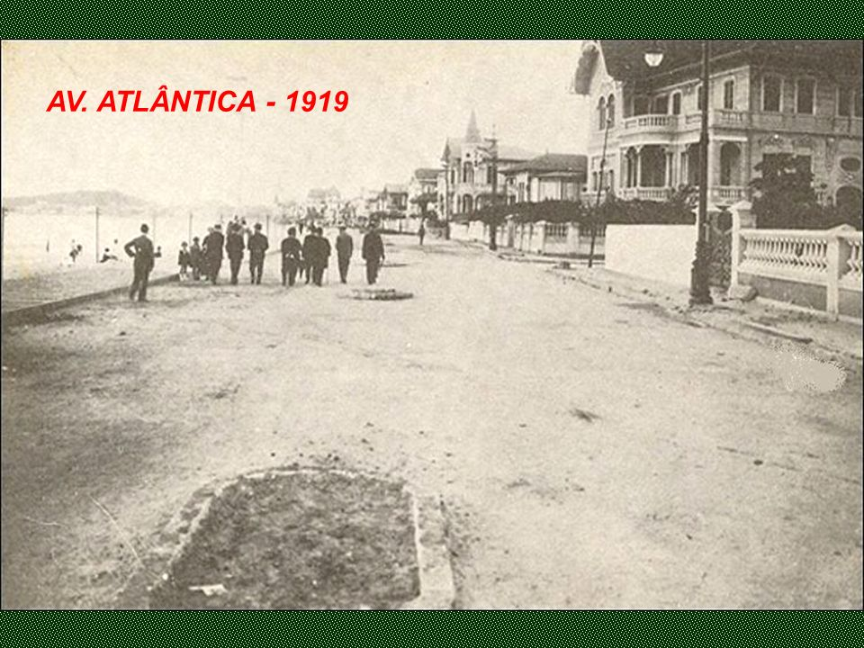 AV. ATLÂNTICA - 1919