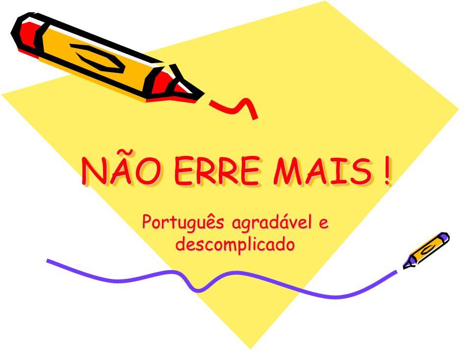 NÃO ERRE MAIS ! Português agradável e descomplicado