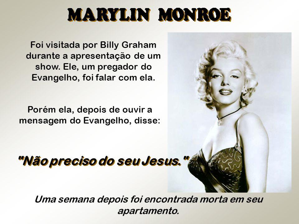 Foi visitada por Billy Graham durante a apresentação de um show. Ele, um pregador do Evangelho, foi falar com ela. Porém ela, depois de ouvir a mensag