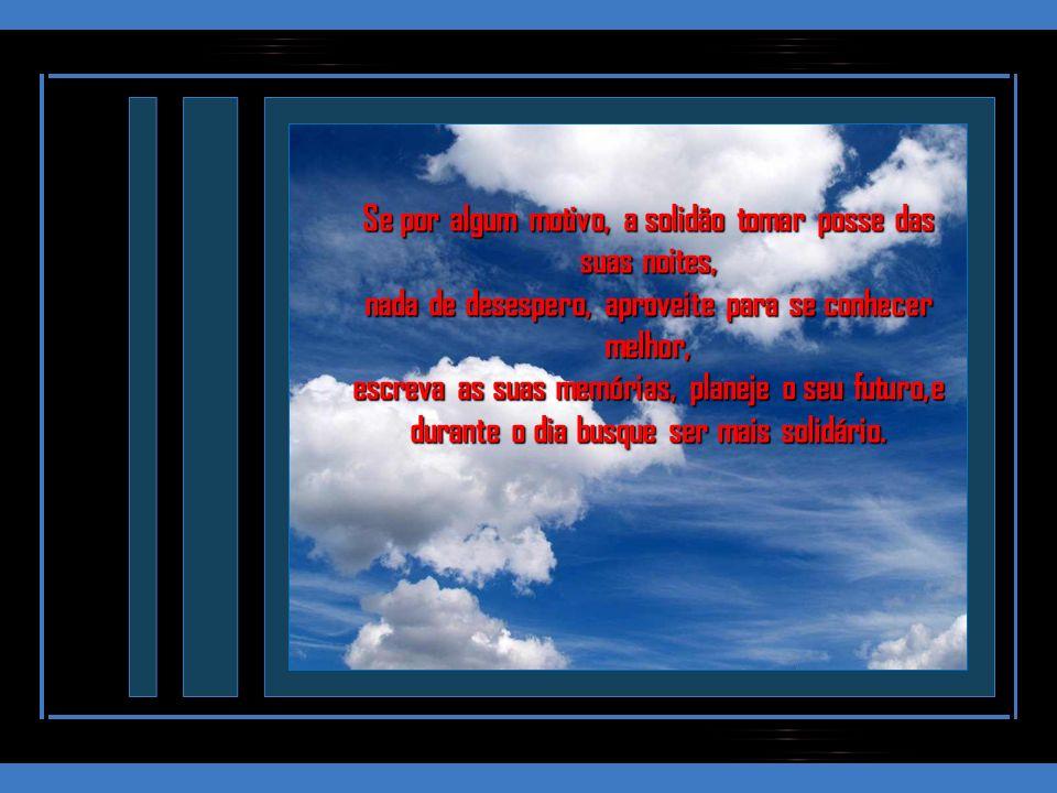 AO INVÉS DE COBRAR, OFEREÇA AQUILO QUE DESEJA RECEBER, assim o amor renasce e se fortalece.