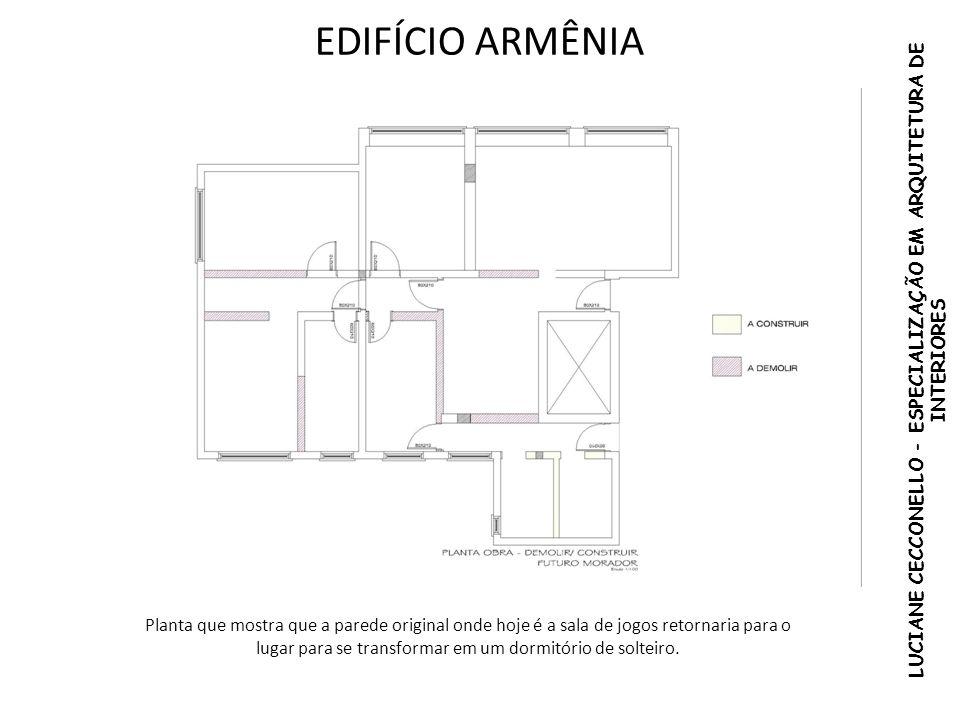 EDIFÍCIO ARMÊNIA Planta que mostra que a parede original onde hoje é a sala de jogos retornaria para o lugar para se transformar em um dormitório de s