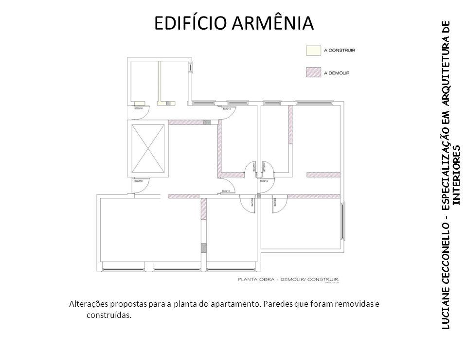 EDIFÍCIO ARMÊNIA LUCIANE CECCONELLO - ESPECIALIZAÇÃO EM ARQUITETURA DE INTERIORES Alterações propostas para a planta do apartamento. Paredes que foram