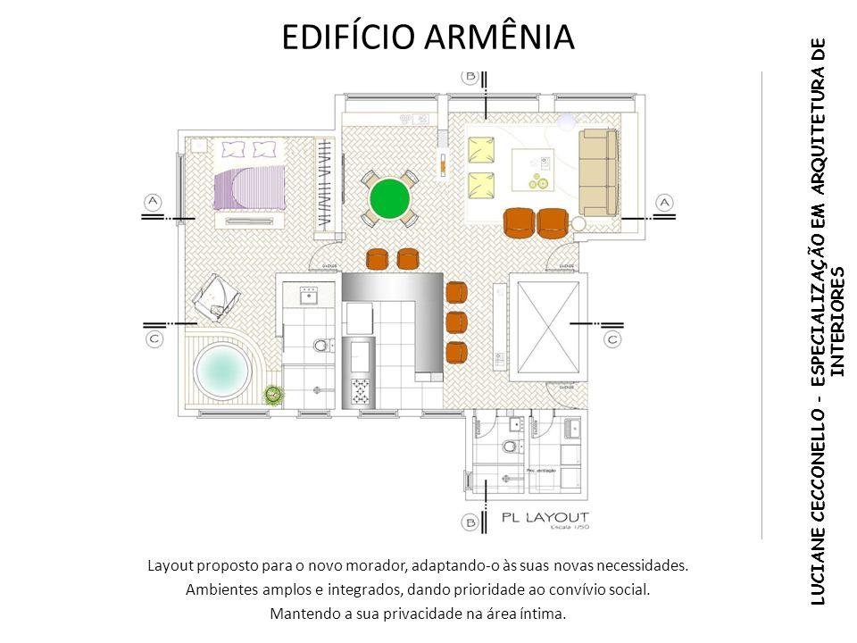 EDIFÍCIO ARMÊNIA LUCIANE CECCONELLO - ESPECIALIZAÇÃO EM ARQUITETURA DE INTERIORES Layout proposto para o novo morador, adaptando-o às suas novas neces