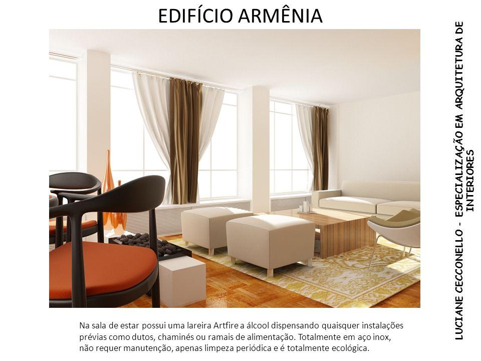 EDIFÍCIO ARMÊNIA LUCIANE CECCONELLO - ESPECIALIZAÇÃO EM ARQUITETURA DE INTERIORES Na sala de estar possui uma lareira Artfire a álcool dispensando qua