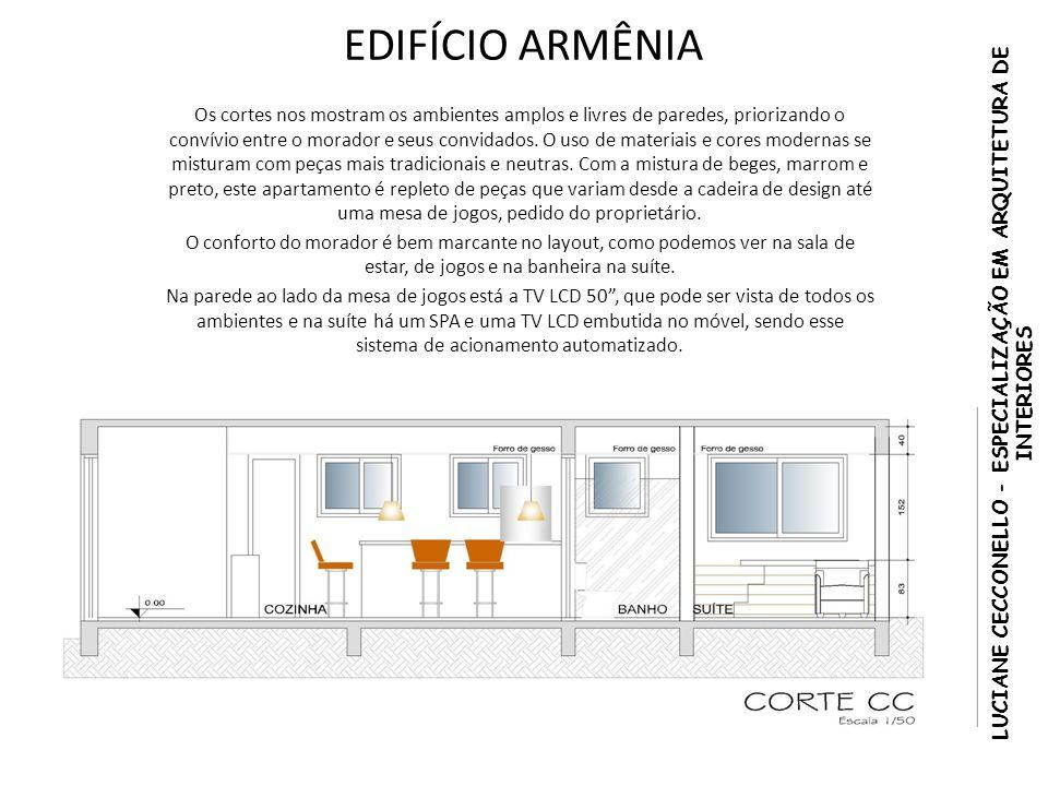 EDIFÍCIO ARMÊNIA Os cortes nos mostram os ambientes amplos e livres de paredes, priorizando o convívio entre o morador e seus convidados. O uso de mat