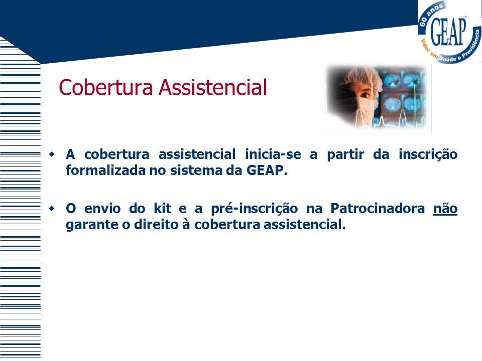 Cobertura Assistencial A cobertura assistencial inicia-se a partir da inscrição formalizada no sistema da GEAP. O envio do kit e a pré-inscrição na Pa