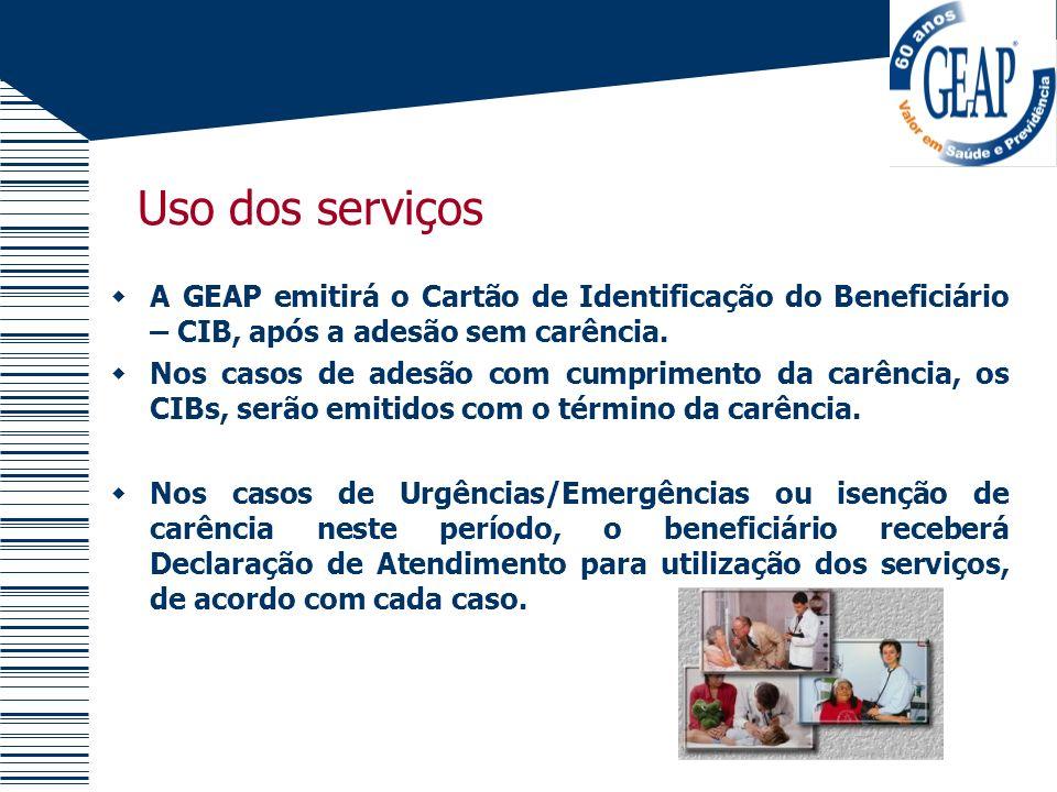 Uso dos serviços A GEAP emitirá o Cartão de Identificação do Beneficiário – CIB, após a adesão sem carência. Nos casos de adesão com cumprimento da ca