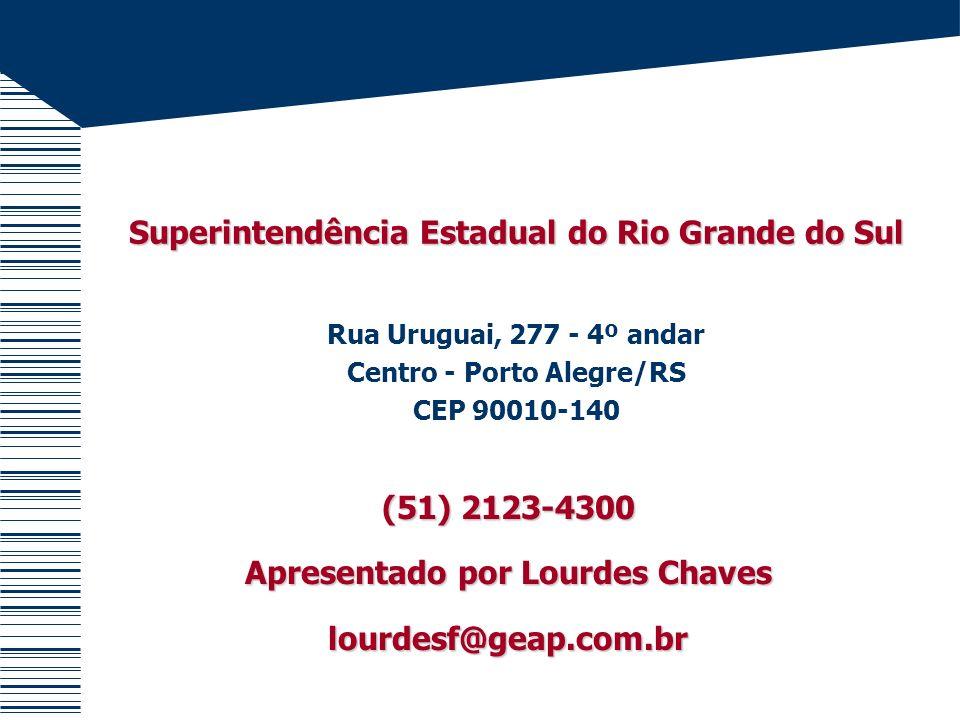 Superintendência Estadual do Rio Grande do Sul Rua Uruguai, 277 - 4º andar Centro - Porto Alegre/RS CEP 90010-140 (51) 2123-4300 Apresentado por Lourd