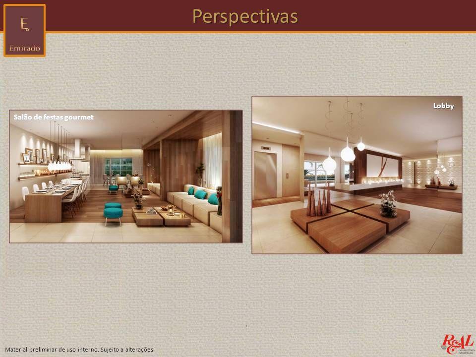 Material preliminar de uso interno. Sujeito a alterações. Perspectivas Perspectivas Salão de festas gourmet Lobby