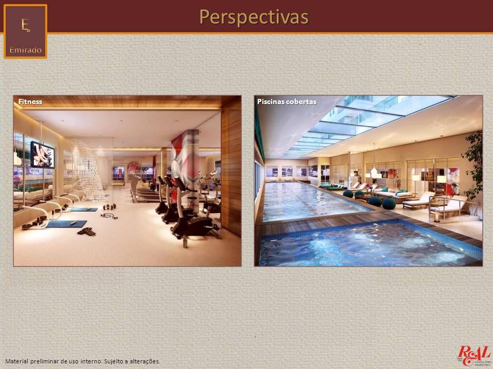 Material preliminar de uso interno. Sujeito a alterações. Perspectivas Perspectivas Fitness Piscinas cobertas