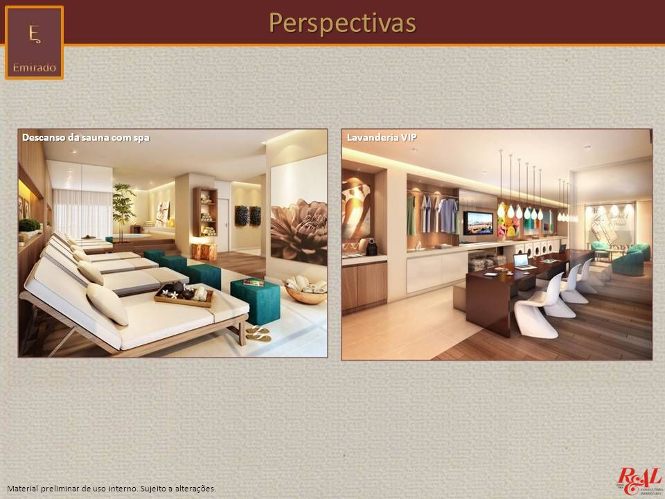 Material preliminar de uso interno. Sujeito a alterações. Perspectivas Perspectivas Descanso da sauna com spa Lavanderia VIP