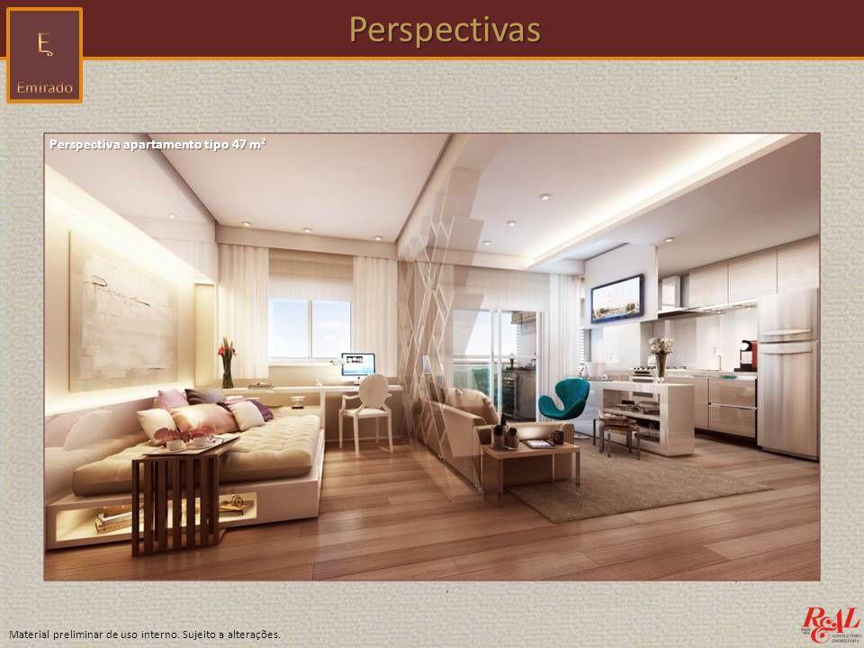Material preliminar de uso interno. Sujeito a alterações. Perspectivas Perspectivas Perspectiva apartamento tipo 47 m²