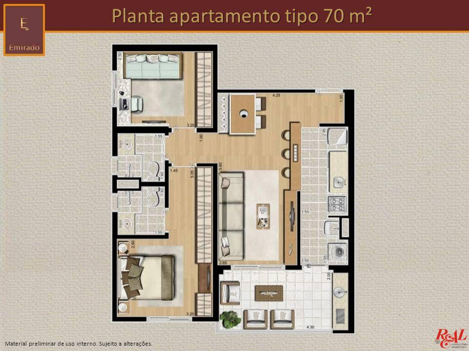 Material preliminar de uso interno. Sujeito a alterações. Planta apartamento tipo 70 m² Planta apartamento tipo 70 m²