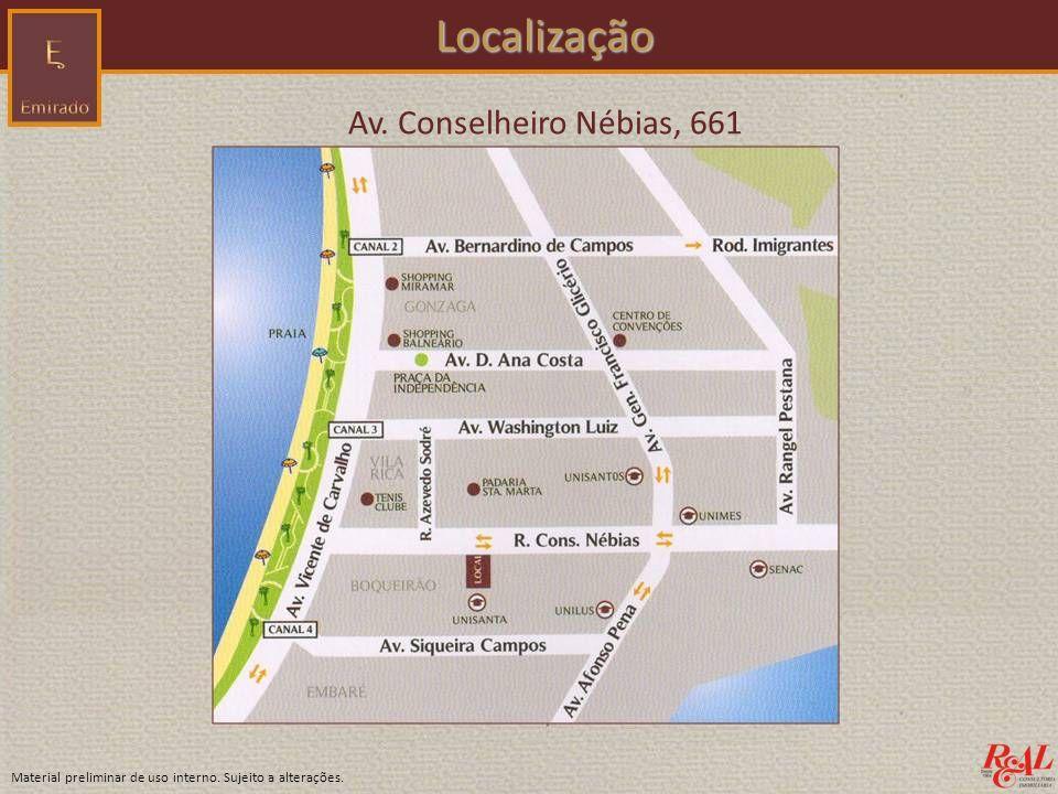Material preliminar de uso interno. Sujeito a alterações. Localização Localização Av. Conselheiro Nébias, 661