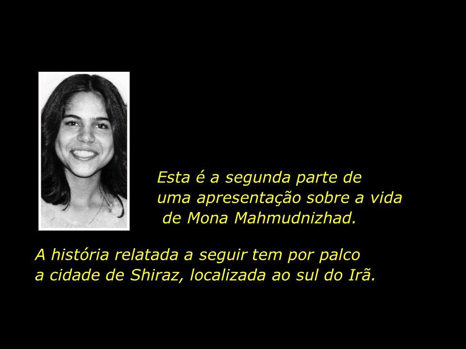 Esta é a segunda parte de uma apresentação sobre a vida de Mona Mahmudnizhad.