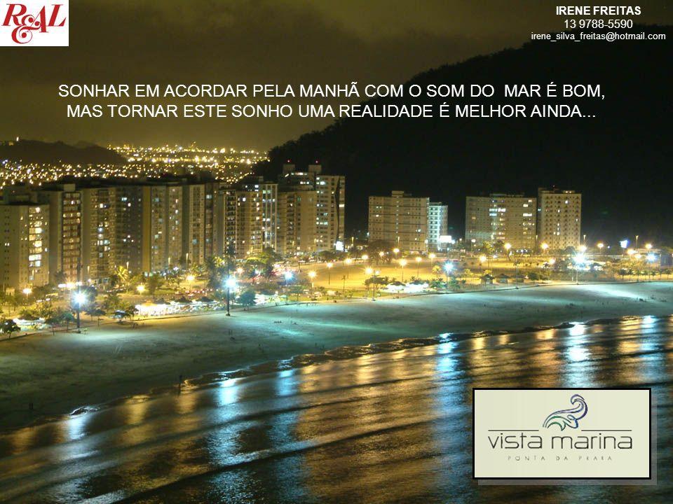 IRENE FREITAS 13 9788-5590 irene_silva_freitas@hotmail.com ESPELHO D ÁGUA ENTRADA PRINCIPAL