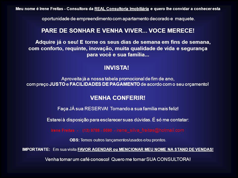 Meu nome é Irene Freitas - Consultora da REAL Consultoria Imobiliária e quero lhe convidar a conhecer esta oportunidade de empreendimento com apartame