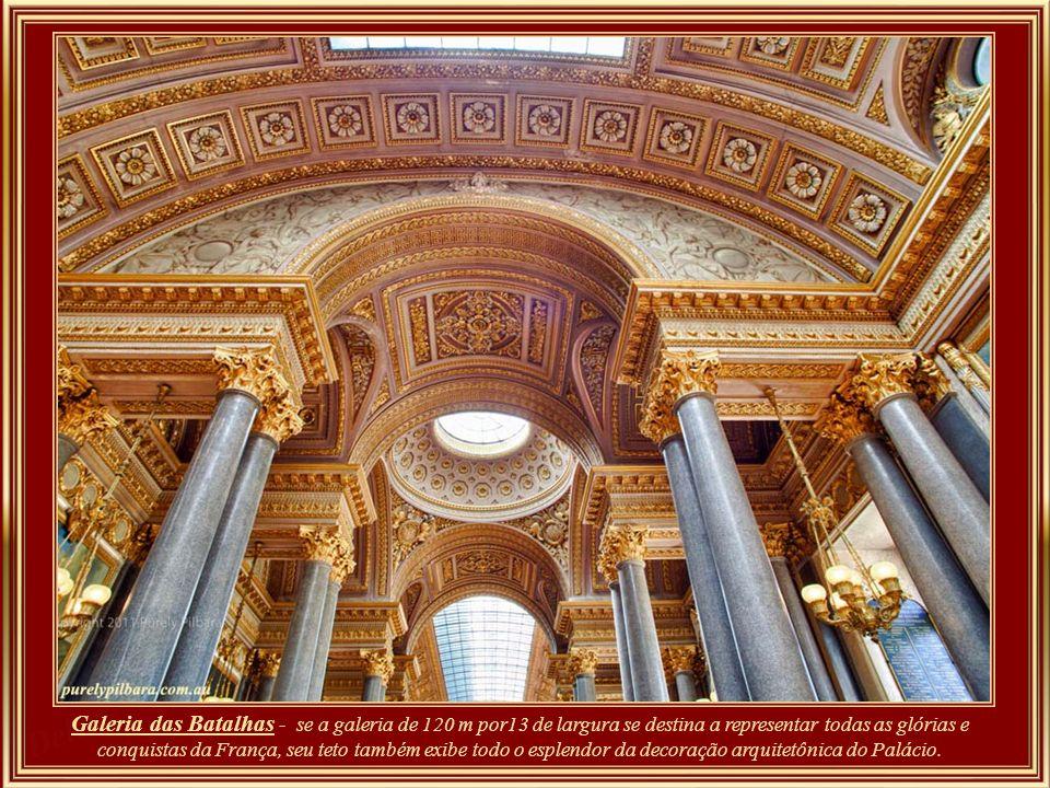 Galeria das Batalhas – representando os grandes acontecimentos militares franceses, seus quadros cobrem 14 séculos de História da França. Fazem parte