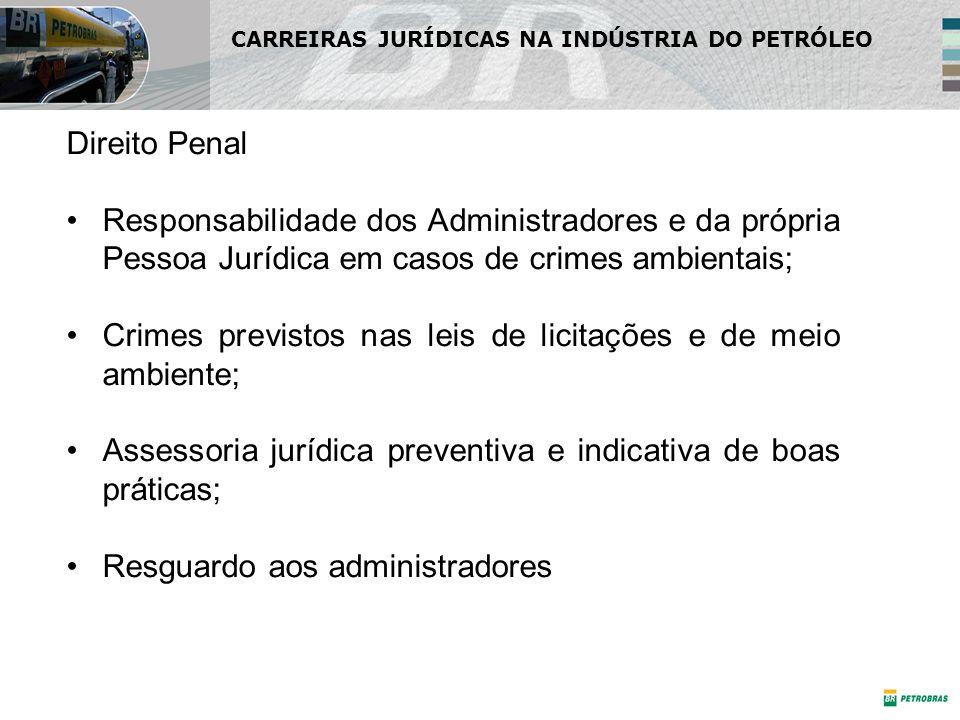 Direito Penal Responsabilidade dos Administradores e da própria Pessoa Jurídica em casos de crimes ambientais; Crimes previstos nas leis de licitações