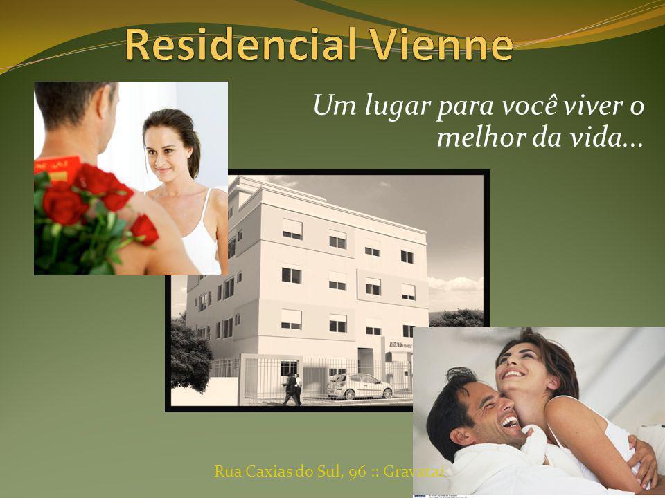 Rua Caxias do Sul, 96 :: Gravataí Um lugar para você viver o melhor da vida...