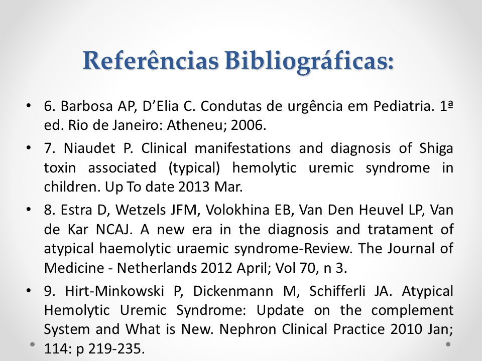 6. Barbosa AP, DElia C. Condutas de urgência em Pediatria. 1ª ed. Rio de Janeiro: Atheneu; 2006. 7. Niaudet P. Clinical manifestations and diagnosis o