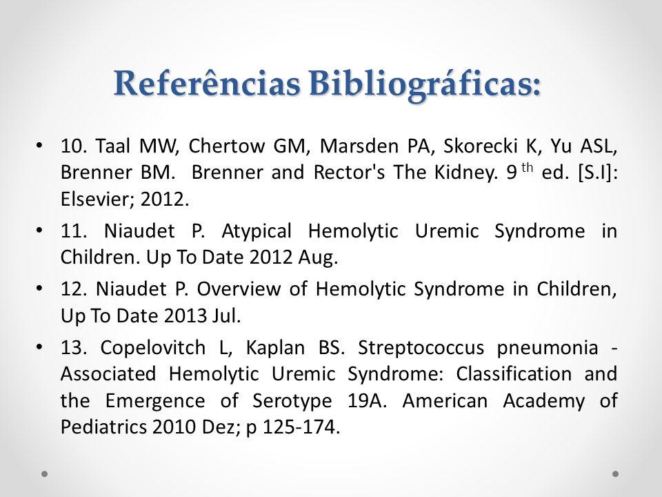 10. Taal MW, Chertow GM, Marsden PA, Skorecki K, Yu ASL, Brenner BM. Brenner and Rector's The Kidney. 9 th ed. [S.I]: Elsevier; 2012. 11. Niaudet P. A