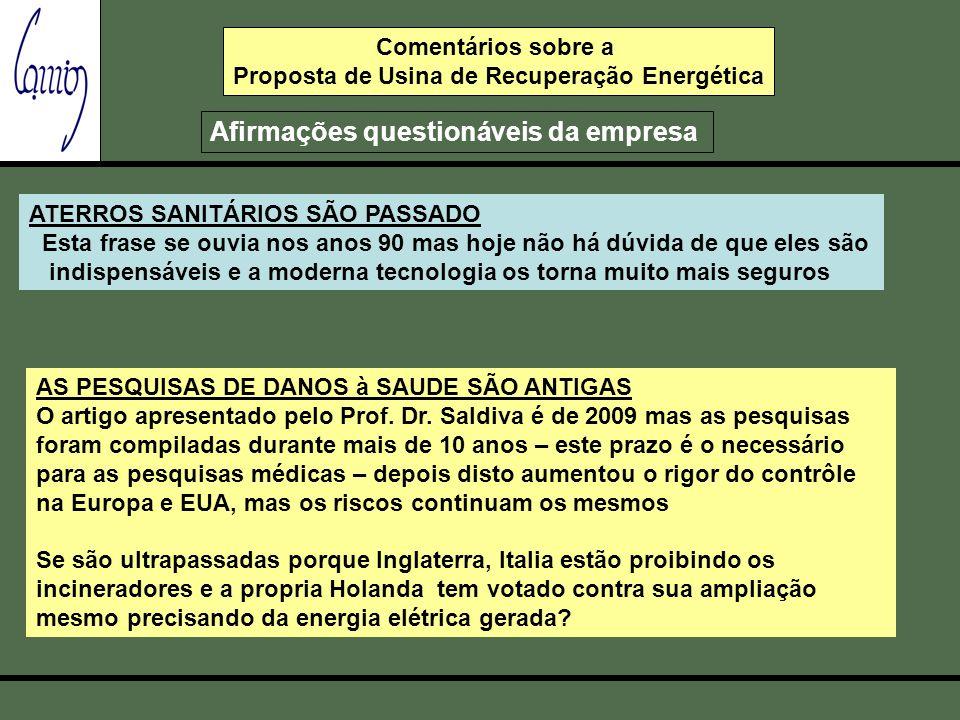 Comentários sobre a Proposta de Usina de Recuperação Energética Afirmações questionáveis da empresa ATERROS SANITÁRIOS SÃO PASSADO Esta frase se ouvia