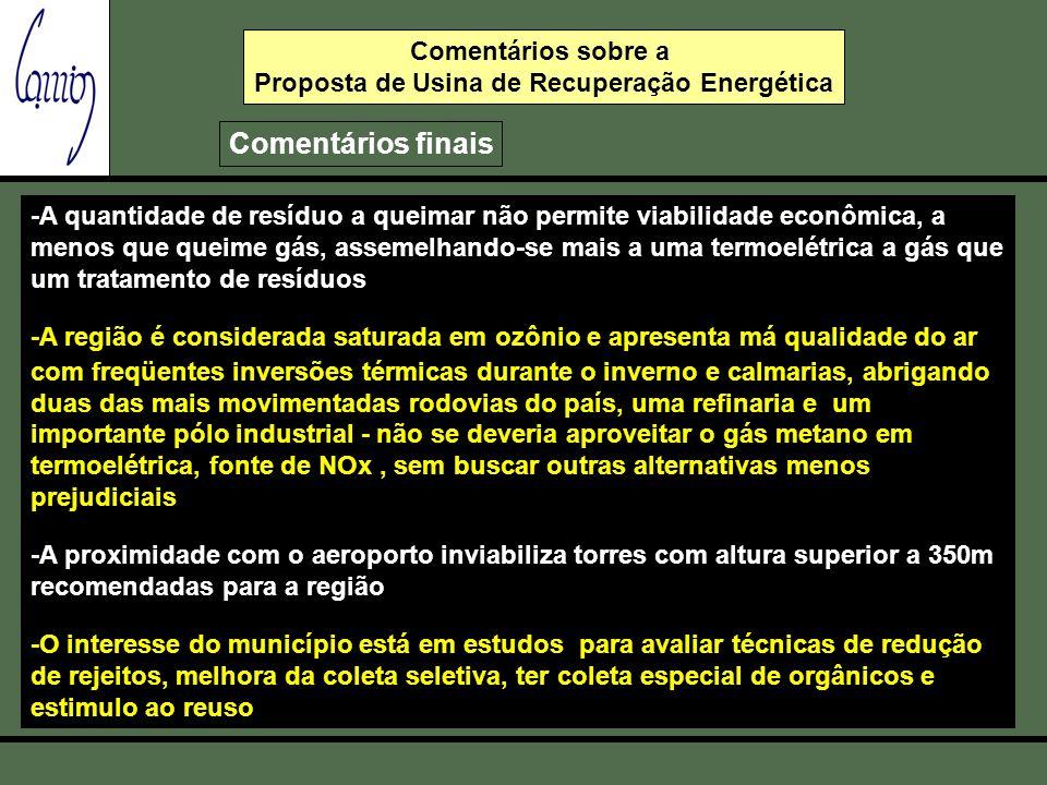 Comentários sobre a Consulta Pública - Usina de Recuperação Energética Comentários finais -A quantidade de resíduo a queimar não permite viabilidade e