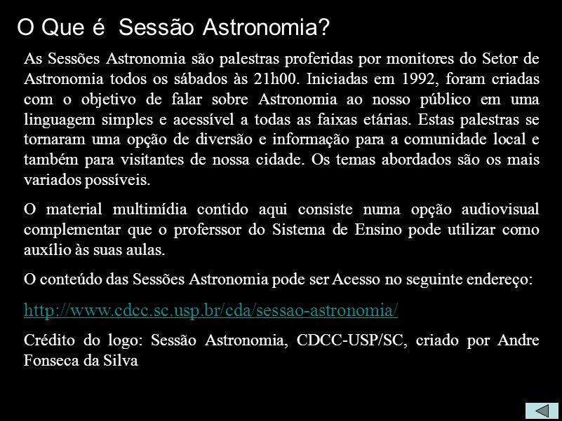 O Que é Sessão Astronomia.