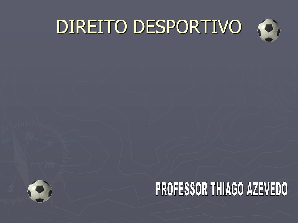 BIBLIOGRAFIA BARREIROS NETO, Jaime.Direito Desportivo.