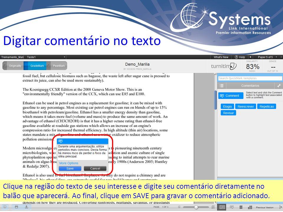 Digitar comentário no texto Clique na região do texto de seu interesse e digite seu comentário diretamente no balão que aparecerá.