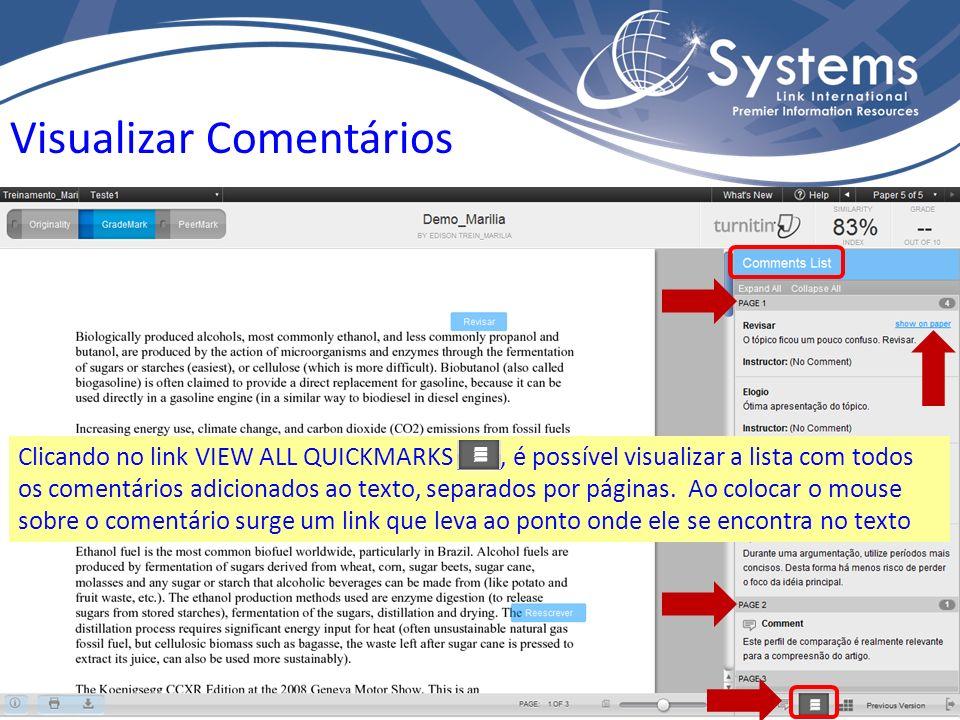 Visualizar Comentários Clicando no link VIEW ALL QUICKMARKS, é possível visualizar a lista com todos os comentários adicionados ao texto, separados por páginas.