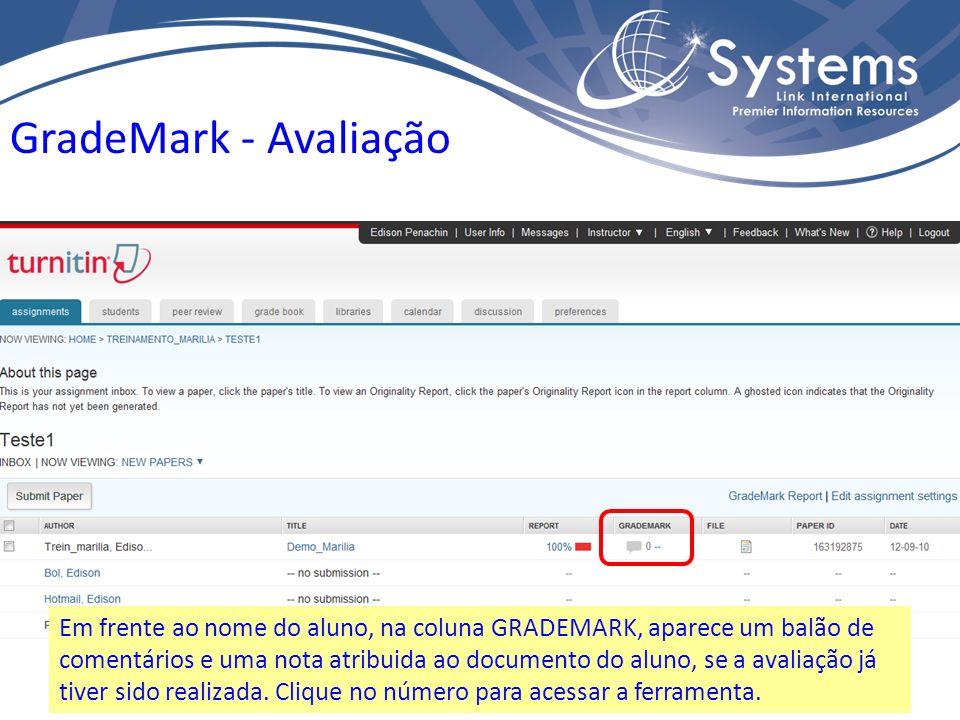 Em frente ao nome do aluno, na coluna GRADEMARK, aparece um balão de comentários e uma nota atribuida ao documento do aluno, se a avaliação já tiver sido realizada.
