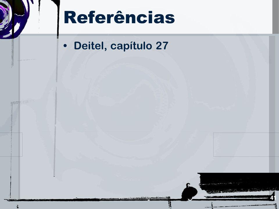 41 Referências Deitel, capítulo 27