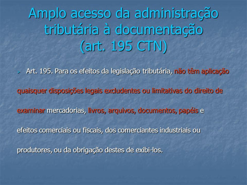 Amplo acesso da administração tributária à documentação (art.