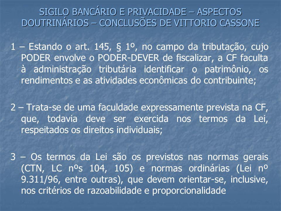 SIGILO BANCÁRIO E PRIVACIDADE – ASPECTOS DOUTRINÁRIOS – CONCLUSÕES DE VITTORIO CASSONE 1 – Estando o art.