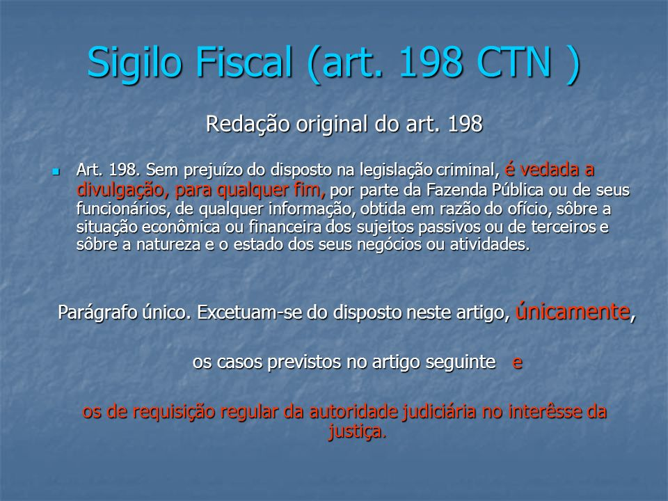 Sigilo Fiscal (art.198 CTN ) Redação original do art.