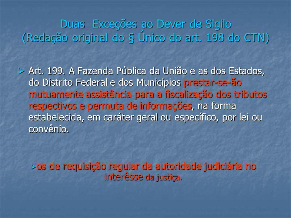 CPMF – TRIBUTO ADMINISTRADO PELA RECEITA FEDERAL e ARRECADADO PELOS BANCOS Lei nº 9.430, de 27 de dezembro de 1996 Art.